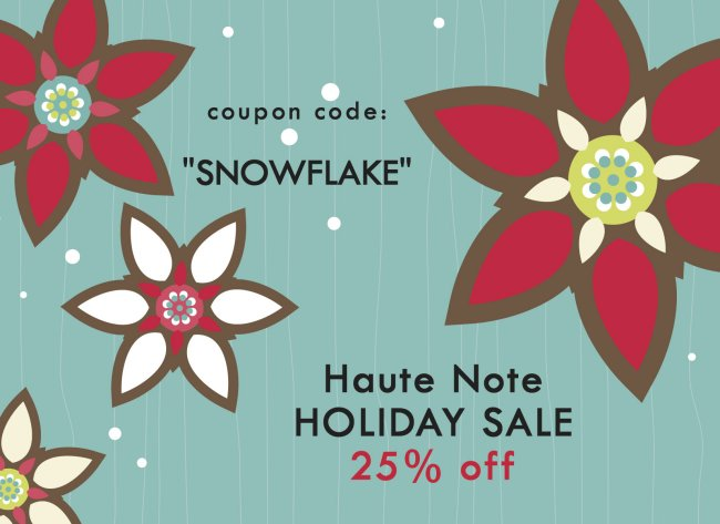 Haute Note Holiday Sale - ON NOW!!!  Haute Note Coupon Code | Haute Note Discount Code
